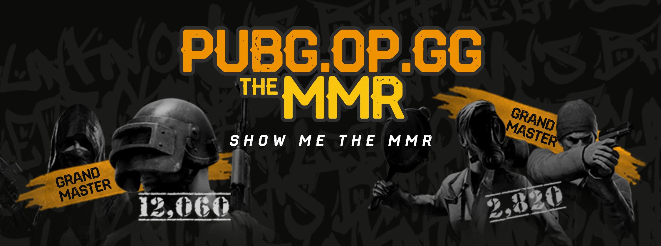 pubg.op.gg the MMR. show me the MMR